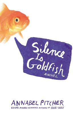 [PDF] [EPUB] Silence Is Goldfish Download by Annabel Pitcher