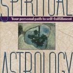 [PDF] [EPUB] Spiritual Astrology: Your Personal Path to Self-Fulfillment Download