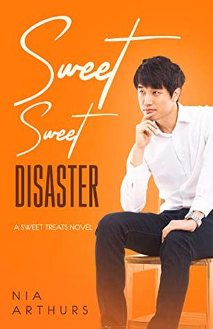 [PDF] [EPUB] Sweet, Sweet Disaster (Sweet Treats #2) Download by Nia Arthurs