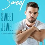 [PDF] [EPUB] Sweet, Sweet Jewel (Sweet Treats #4) Download