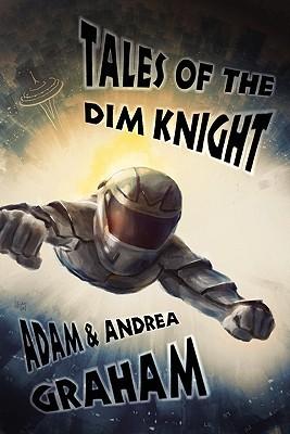 [PDF] [EPUB] Tales of the Dim Knight Download by Adam Graham