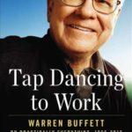 [PDF] [EPUB] Tap Dancing to Work: Warren Buffett on Practically Everything, 1966-2012: A Fortune Magazine Book Download