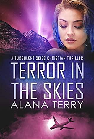 [PDF] [EPUB] Terror in the Skies (Turbulent Skies #1) Download by Alana Terry