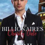 [PDF] [EPUB] The Billionaire's Charity Date (Small Town Billionaires Book 3) Download