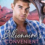 [PDF] [EPUB] The Billionaire's Convenient Bride (Billionaire Cowboys Book 3) Download