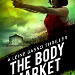 [PDF] [EPUB] The Body Market: Leine Basso Thriller #4 (Leine Basso #4) Download