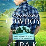 [PDF] [EPUB] The Compelling Cowboy (Firestone Falls Book 2) Download
