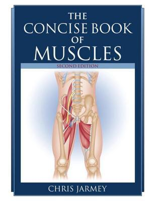 [PDF] [EPUB] The Concise Book of Muscles Download by Chris Jarmey