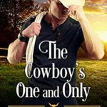 [PDF] [EPUB] The Cowboy's One and Only (The Brothers of Thatcher Ranch Book 1) Download