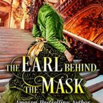 [PDF] [EPUB] The Earl Behind the Mask Download