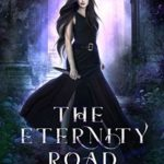 [PDF] [EPUB] The Eternity Road (The Eternity Road Trilogy, Book 1) Download
