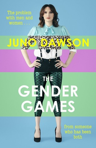 [PDF] [EPUB] The Gender Games: The Problem with Men and Women, from Someone Who Has Been Both Download by Juno Dawson