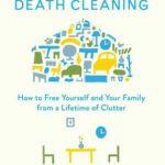 [PDF] [EPUB] The Gentle Art of Swedish Death Cleaning: How to Free Yourself and your Family from a Lifetime of Clutter Download