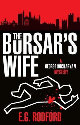 [PDF] [EPUB] The George Kocharyan novels - The Bursar's Wife: George Kocharyan 1 Download by E.G. Rodford