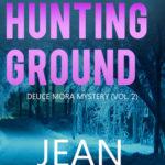 [PDF] [EPUB] The Hunting Ground (Deuce Mora #2) Download
