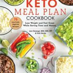 [PDF] [EPUB] The Keto Meal Plan Cookbook: A 12-Week Health-Smart and Money-Wise Diet Download