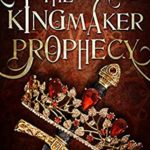 [PDF] [EPUB] The Kingmaker Prophecy (The Kingmaker Series #0) Download