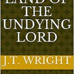 [PDF] [EPUB] The Land of the Undying Lord (The Infinite World Book 1) Download