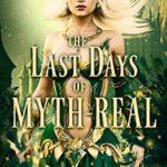 [PDF] [EPUB] The Last Days of Myth-Real Download