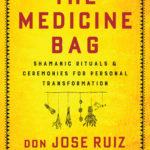 [PDF] [EPUB] The Medicine Bag: Shamanic Rituals  Ceremonies for Personal Transformation Download