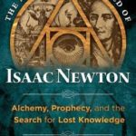 [PDF] [EPUB] The Metaphysical World of Isaac Newton: Alchemy, Prophecy, and the Search for Lost Knowledge Download