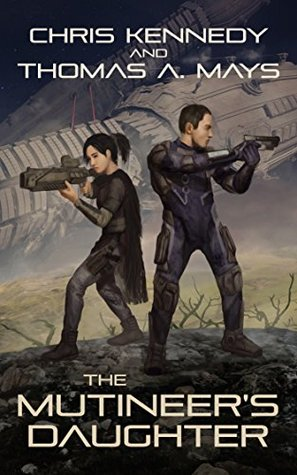 [PDF] [EPUB] The Mutineer's Daughter (In Revolution Born, #1) Download by Chris  Kennedy