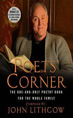[PDF] [EPUB] The Poets' Corner: The One-and-Only Poetry Book for the Whole Family Download by John Lithgow