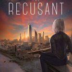 [PDF] [EPUB] The Recusant (Daughters Trilogy #2) Download