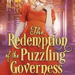 [PDF] [EPUB] The Redemption of the Puzzling Governess (The Merchant's Daughters #2) Download