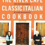 [PDF] [EPUB] The River Cafe Classic Italian Cookbook Download