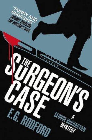 [PDF] [EPUB] The Surgeon's Case: George Kocharyan Mystery 2 Download by E.G. Rodford