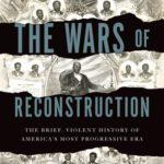 [PDF] [EPUB] The Wars of Reconstruction: The Brief, Violent History of America's Most Progressive Era Download