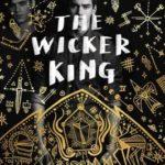 [PDF] [EPUB] The Wicker King (The Wicker King, #1) Download