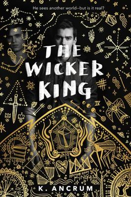 [PDF] [EPUB] The Wicker King (The Wicker King, #1) Download by K. Ancrum