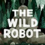 [PDF] [EPUB] The Wild Robot (The Wild Robot, #1) Download