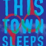[PDF] [EPUB] This Town Sleeps Download