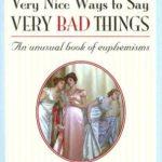 [PDF] [EPUB] Very Nice Ways to Say Very Bad Things: An Unusual Book of Euphemisms Download