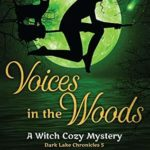 [PDF] [EPUB] Voices in the Woods: A Witch Cozy Mystery (Dark Lake Chronicle Book 5) Download