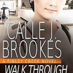 [PDF] [EPUB] Walk Through the Fire (Finley Creek Book 10) Download