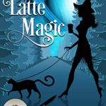 [PDF] [EPUB] Whole Latte Magic (Enchanted Enclave Mystery #2) Download