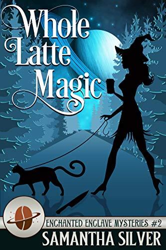 [PDF] [EPUB] Whole Latte Magic (Enchanted Enclave Mystery #2) Download by Samantha Silver