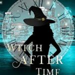 [PDF] [EPUB] Witch After Time (A Witch in Time Mystery Book 4) Download