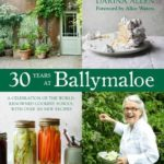 [PDF] [EPUB] 30 Years at Ballymaloe: A Celebration of the World-renowned Cooking School with over 100 New Recipes Download