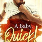 [PDF] [EPUB] A Baby, Quick! (Baby Surprises, #3) Download