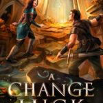 [PDF] [EPUB] A Change of Luck (The Chanmyr Chronicles Book 5) Download