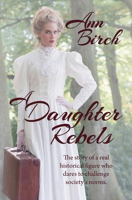 [PDF] [EPUB] A Daughter Rebels Download by Ann Birch