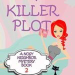 [PDF] [EPUB] A Killer Plot (Nosy Neighbor Mystery #2) Download