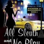 [PDF] [EPUB] All Sleuth and No Play (Mackenzie and Mackenzie PI Mysteries Book 2) Download
