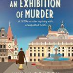 [PDF] [EPUB] An Exhibition of Murder (Murder Will Follow #4) Download