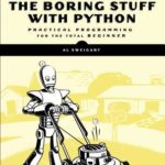 [PDF] [EPUB] Automate the Boring Stuff with Python: Practical Programming for Total Beginners Download